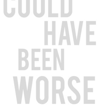 Could Have Been Worse | Funny White Elephant Gift T Shirt by ahahatees