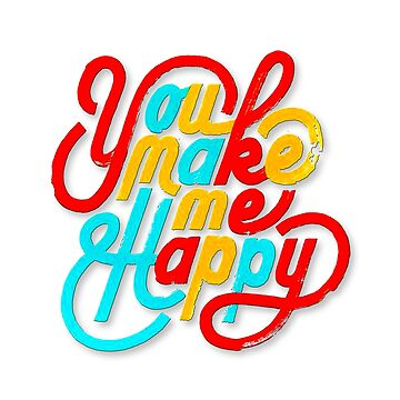 You Make Me Happy by cybermall
