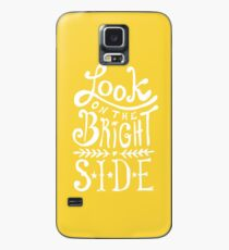 Look On The Bright Side Case/Skin for Samsung Galaxy