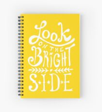 Look On The Bright Side Spiral Notebook