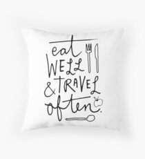Eat Well & Travel Often Throw Pillow