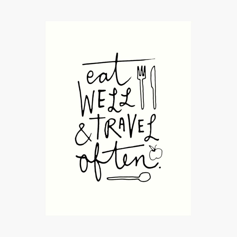 Eat Well & Travel Often Art Print