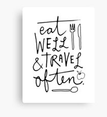 Eat Well & Travel Often Canvas Print