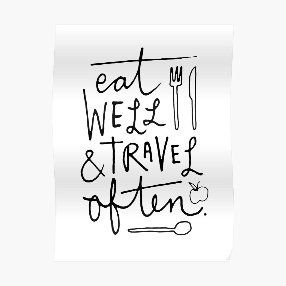 Eat Well & Travel Often Poster