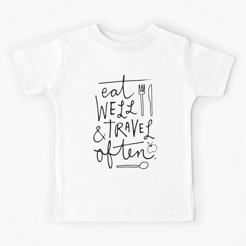 Eat Well & Travel Often Kids T-Shirt