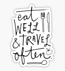 Eat Well & Travel Often Sticker