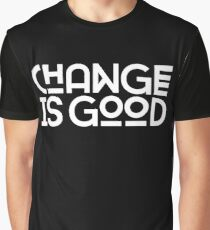 Change Is Good. Graphic T-Shirt