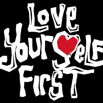 Love Yourself First (White on black) by Romaris92