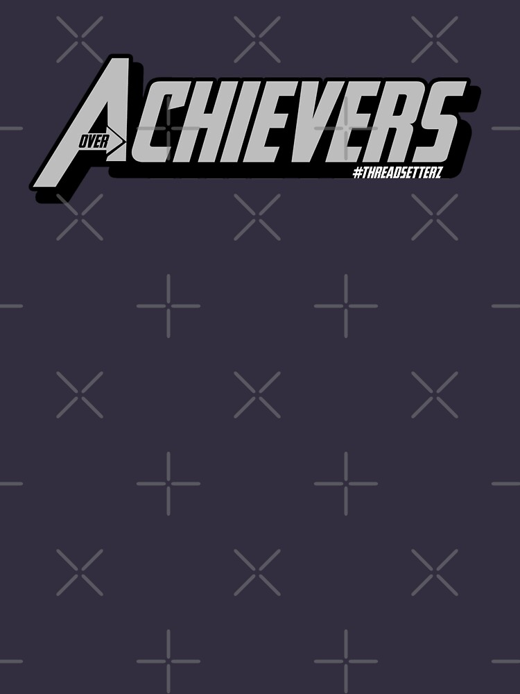 Over Achievers by themarvdesigns