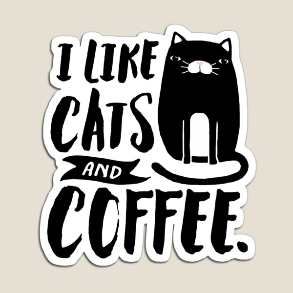 I Like Cats and Coffee Magnet