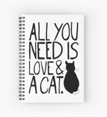 All You Need Is Love and A Cat Spiral Notebook