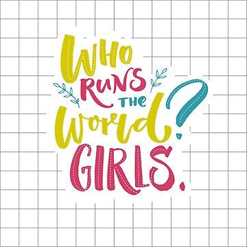 Who runs the world? Girls! by annakutukova