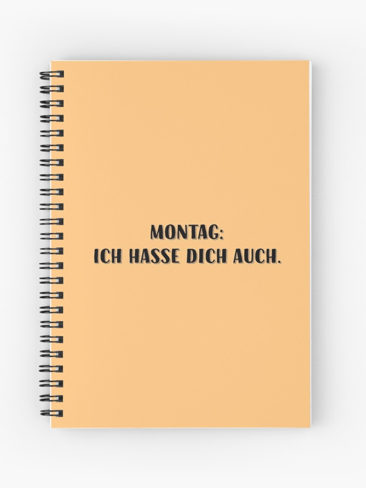 Monday: I Hate You Too, Funny German Quote, Phrase, For Bad Mood Days,  Friends And Family | Spiral Notebook