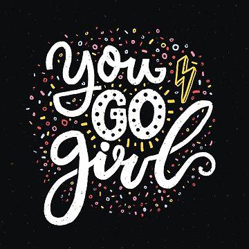 You go girl. Feminism slogan by annakutukova