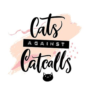 Cats against catcalls by annakutukova