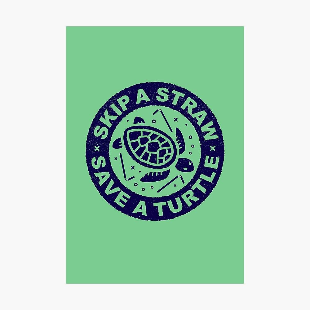 Skip A Straw Retten Sie eine Schildkröte - Love Turtles Logo Fotodruck