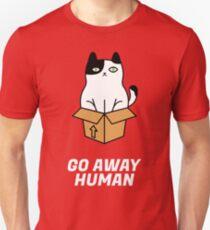 Go Away Human Unisex T-Shirt