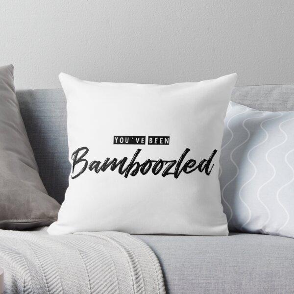 you've been bamboozled Throw Pillow
