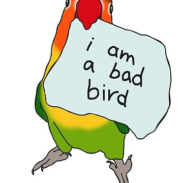 I am a bad bird - red beak lovebird by FandomizedRose