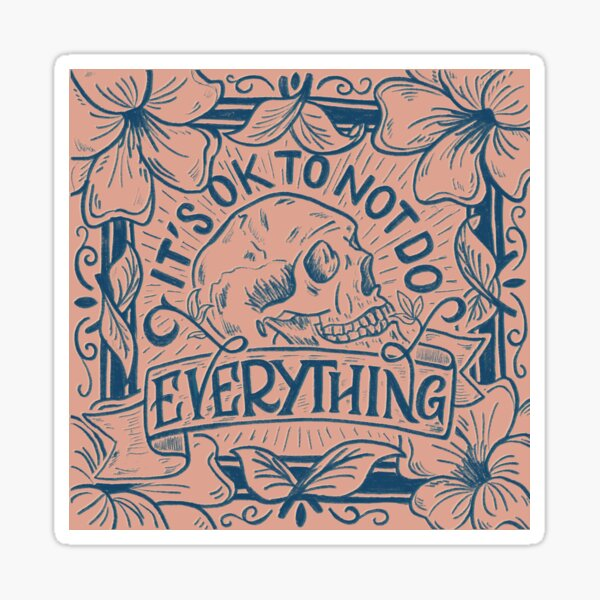 It's OK to not do everything Sticker