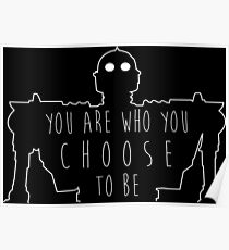 """Iron Giant- """"You Are Who You Choose To Be"""" Poster"""