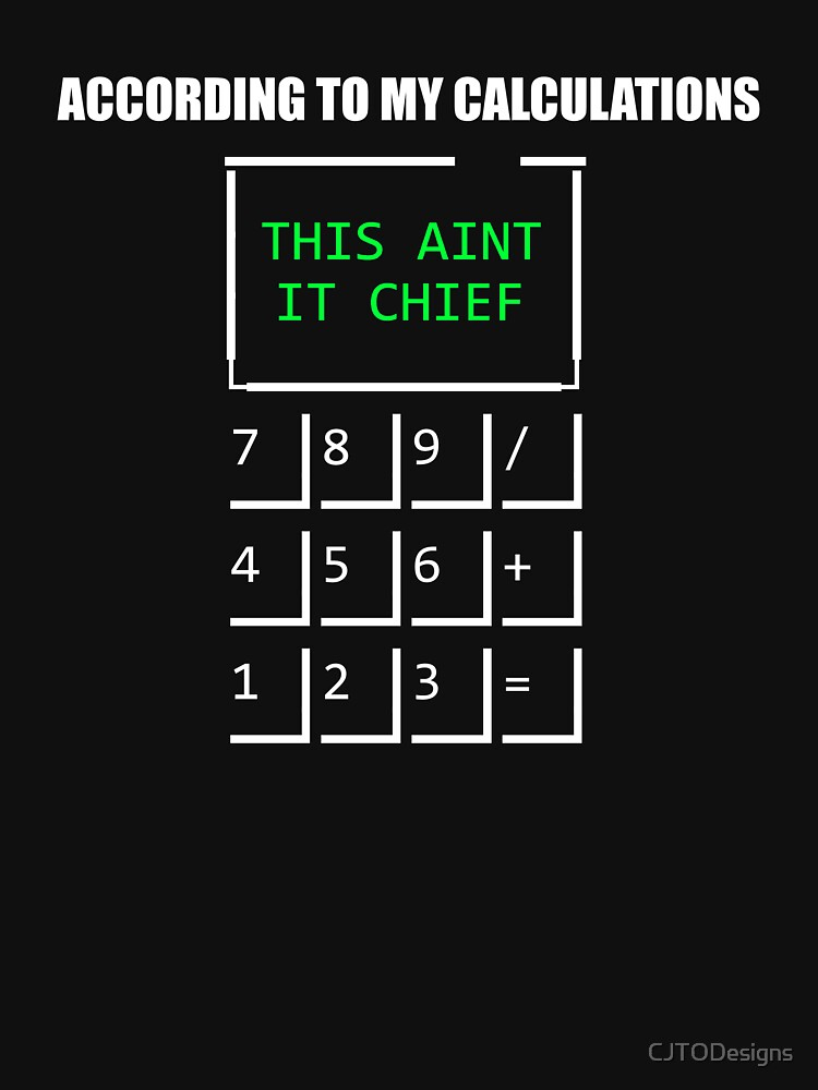 """""""This Ain't It Chief!"""" T-shirt by CJTODesigns   Redbubble"""