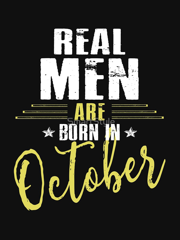 Real Men Are Born In October by SmartStyle
