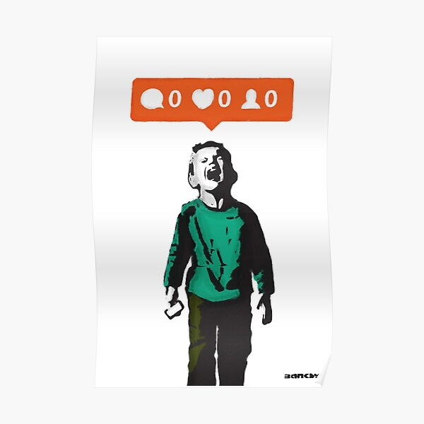 Banksy graffiti NO LIKES Kid crying and social media parody on white background HD HIGH QUALITY ONLINE STORE Poster