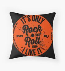 ITS ONLY ROCK N ROLL Throw Pillow