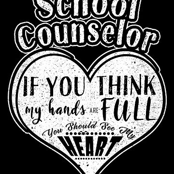 School Counselor See My Heart Love Chaos Coordinator by kieranight