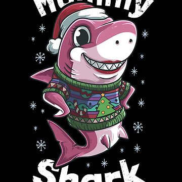 Mommy Shark Christmas by B-Cubed-Shirts