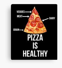 Pizza Is Healthy Canvas Print