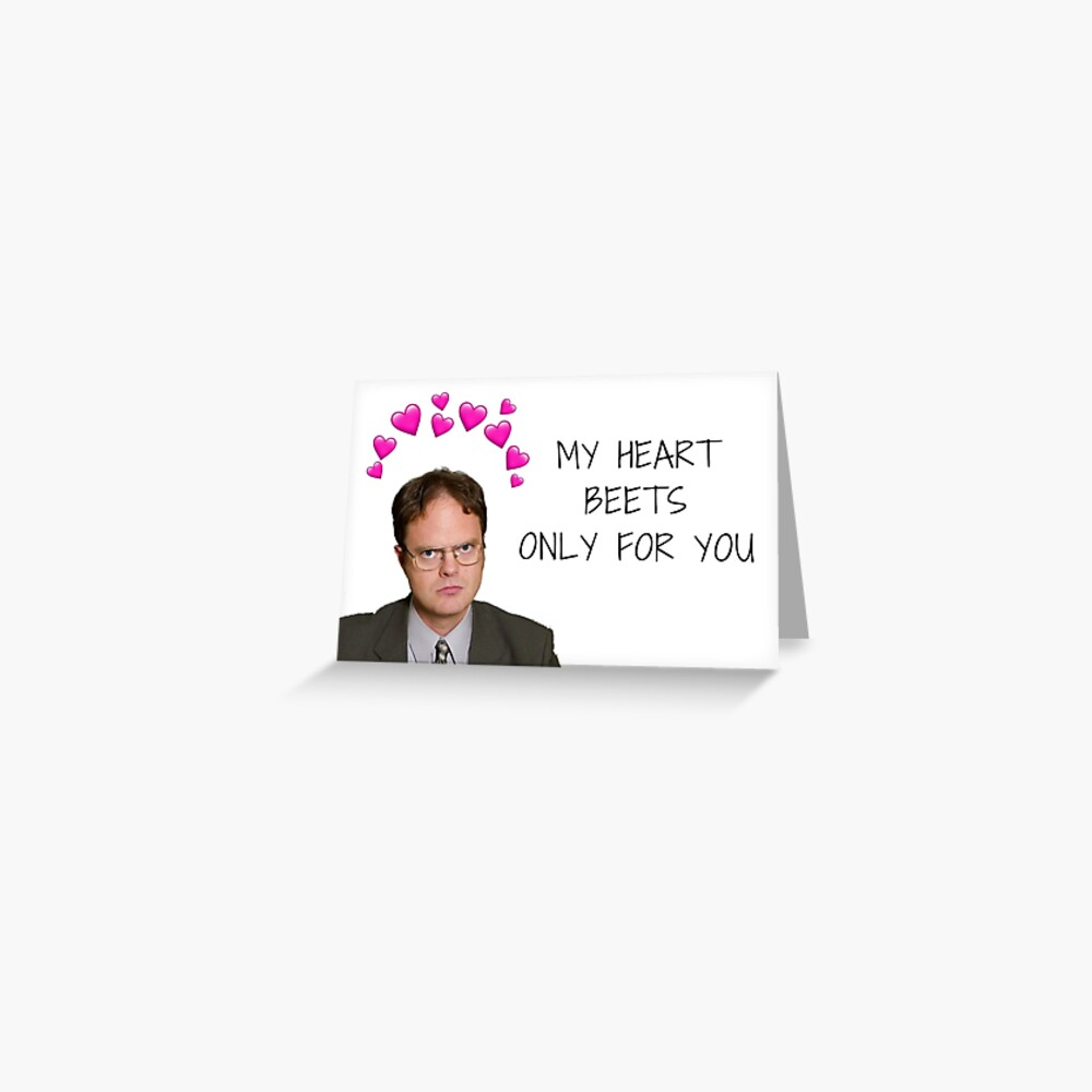 The Office, Dwight Schrute, Valentines day, Anniversary, Birthday, Mothers day, Gifts, Presents, Bears beets battlestar galatica, My heart beets only for you Greeting Card