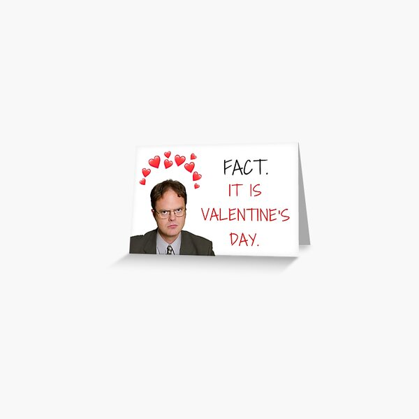The Office, Dwight Schrute, Fact, it is Valentine's day, False, Hipster, Cool, Romantic, Humor, Parody, Meme greeting cards Greeting Card