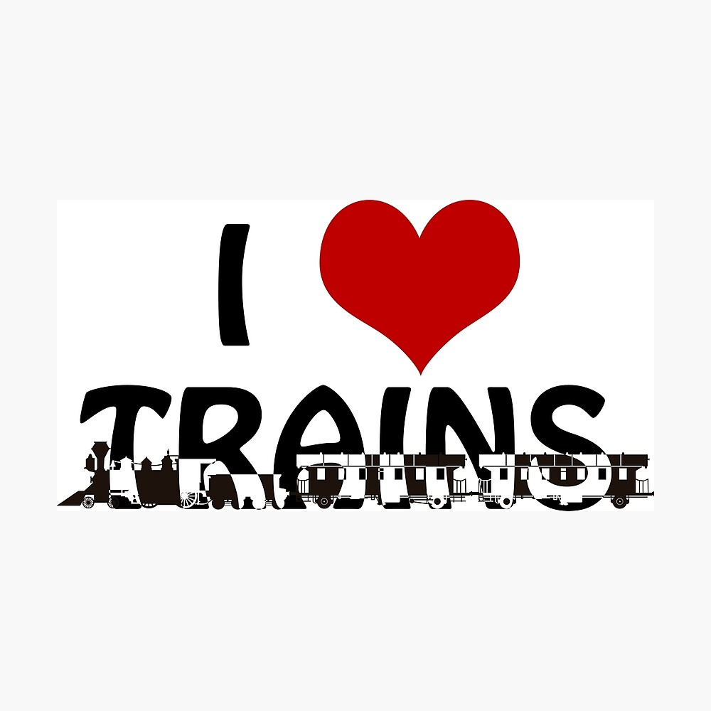 I love Trains Photographic Print