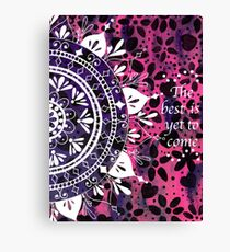 'The Best is Yet to Come' Mandala Flower Pattern Canvas Print