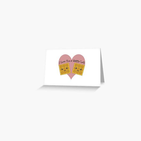 I Love You a Waffle Lot Greeting Card