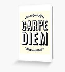 Carpe Diem. Seize The Day! Greeting Card
