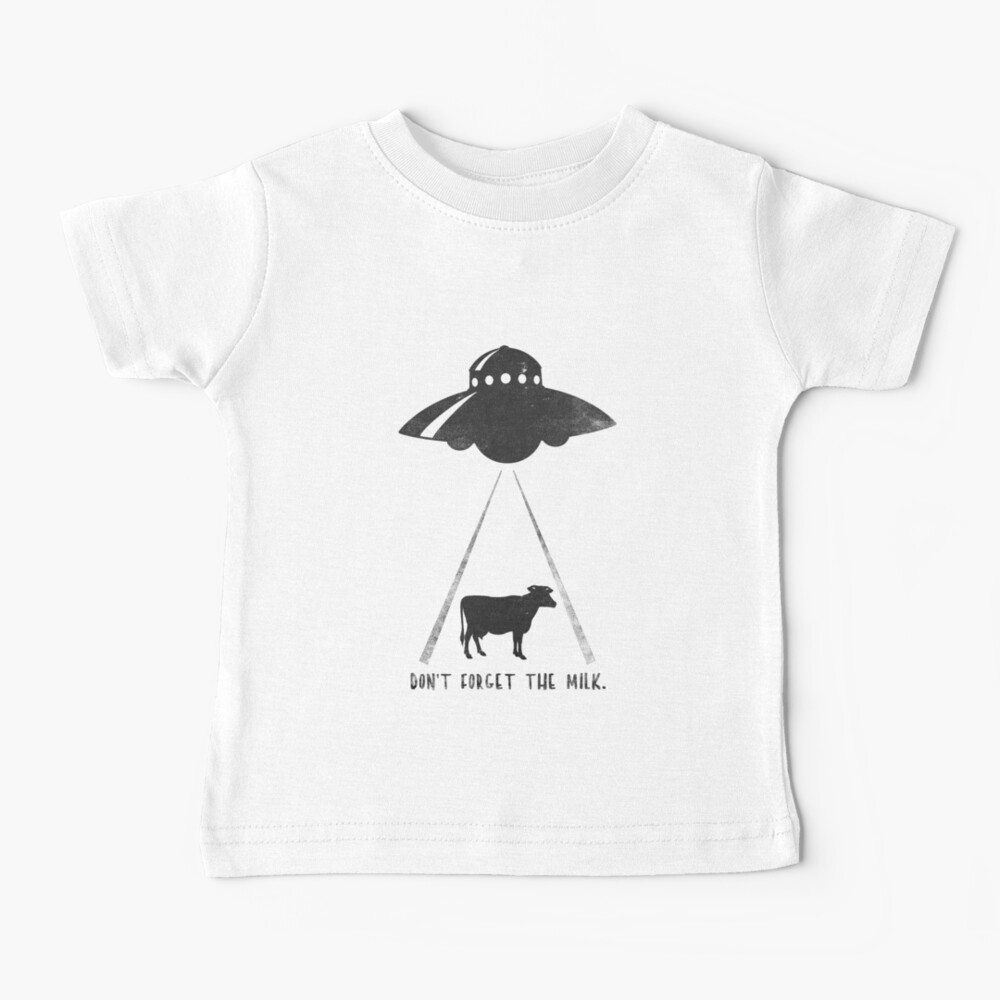DON'T FORGET THE MILK. Baby T-Shirt
