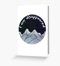 I am Disappeared Greeting Card