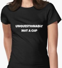 UNQUESTIONABLY NOT A COP Halloween Holiday T shirt Women's Fitted T-Shirt