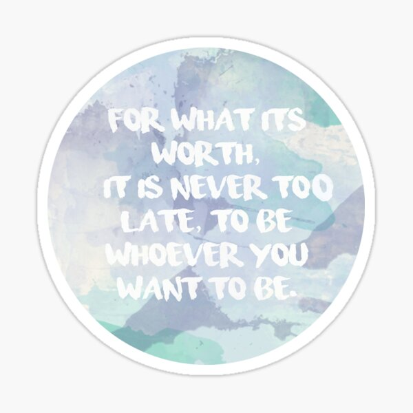 For what its worth Sticker