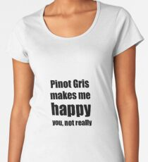 Pinot Gris Wine Lover Funny Gift for Friend Alcohol Women's Premium T-Shirt