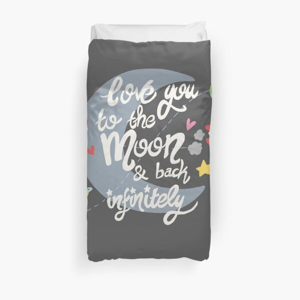 Love you to the moon and back Duvet Cover