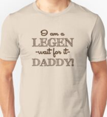 How I Met Your Mother - I am a Legen-daddy! Unisex T-Shirt