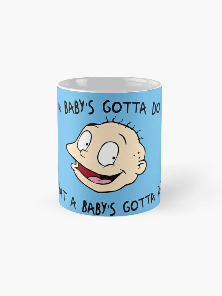 Alternative Ansicht von Ein Baby muss tun, was ein Baby tun muss - Rugrats Tassen