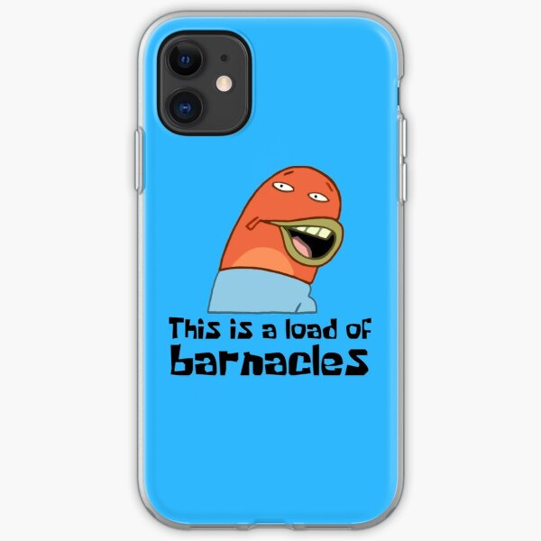 This Is A Load Of Barnacles - Spongebob iPhone Soft Case