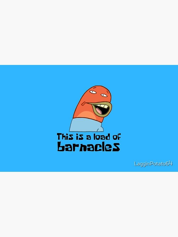 Esta es una carga de lapas - Bob Esponja de LagginPotato64