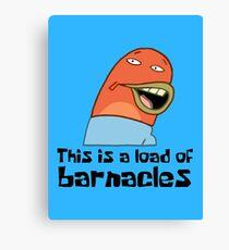 Dies ist eine Last von Barnacles - Spongebob Leinwanddruck
