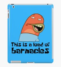 This Is A Load Of Barnacles - Spongebob iPad Case/Skin